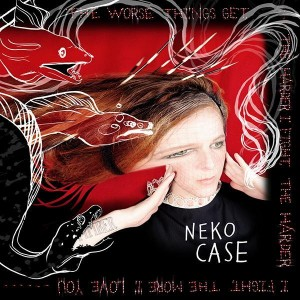 Neko Case Harder I Fight
