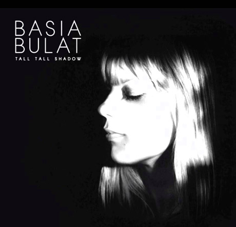 Tall Tall Shadow by Basia Bulat