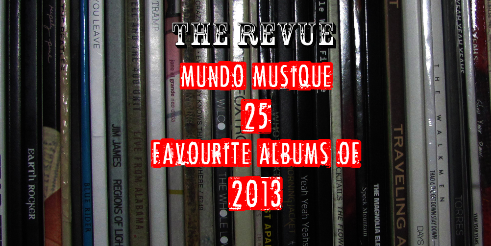 Mundo Musique: Our 25 Favourite Albums of 2013 – Daughter, The Dig, Gregory Alan Isakov, The Joy Formidable, and Julia Holter