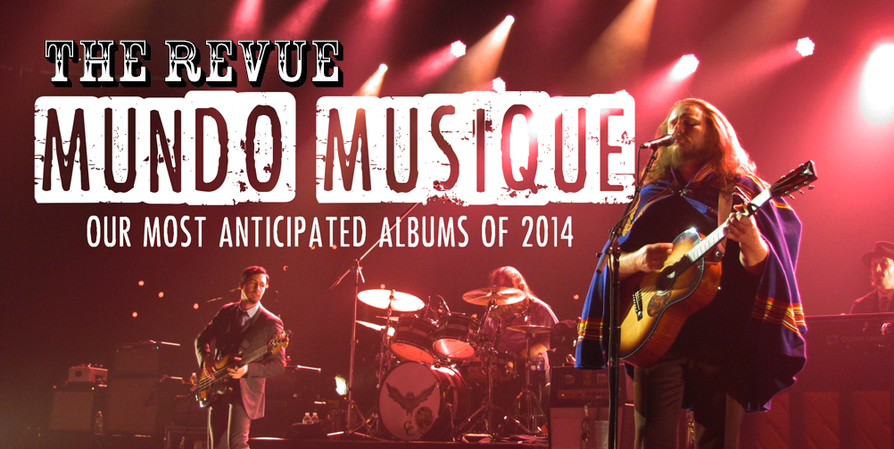 Mundo Musique: Our Most Anticipated Albums of 2014