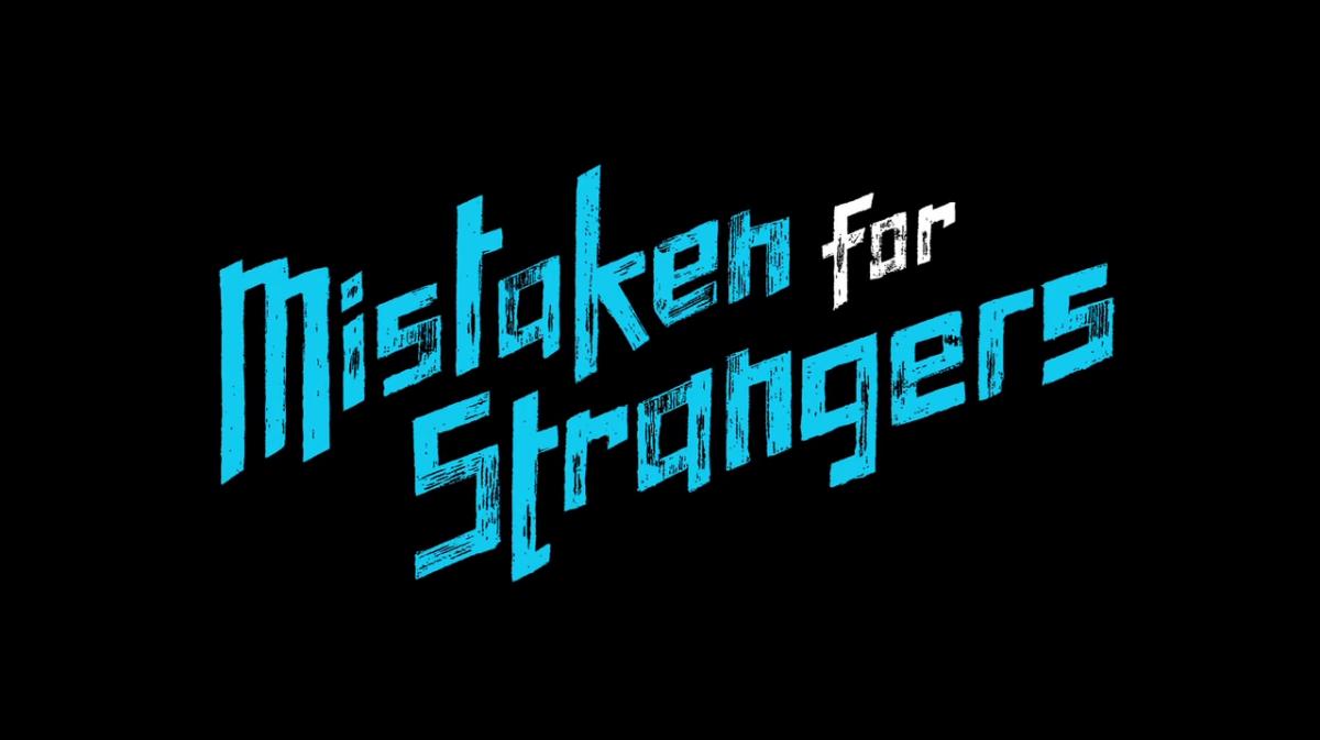 Mundo Musique: Mistaken For Strangers