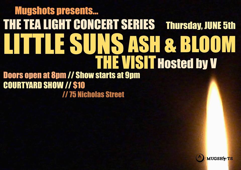 Mugshots Tea Light Concert Series ft Little Suns, Ash & Bloom and The Visit on June 5th