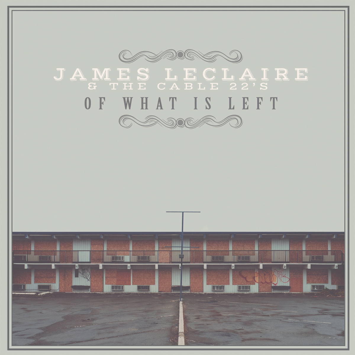 CD Review: James Leclaire Delivers on Of What Is Left