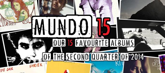 Mundo15: Our 15 Favourite Albums of the Second Quarter