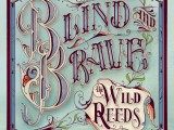 The Wild Reeds Blind and Brave