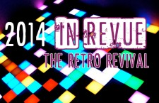 2014 In Revue: The Retro Revival