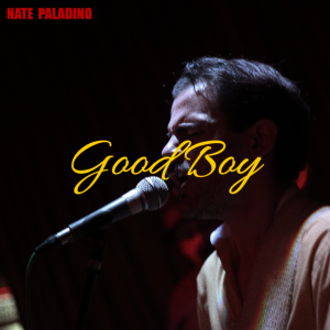 "Nate Paladino – ""Good Boy"""