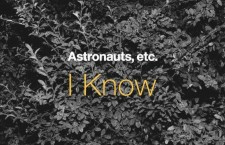 "Astronauts, Etc. – ""I Know"""