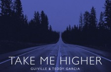 "Guiville ft. Teddy Garcia – ""Take Me Higher"""