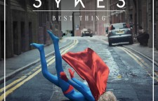 "SYKES – ""Best Thing"""