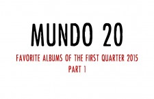 Mundo 20 – Favorite Albums of the First Quarter 2015 (Part 1)