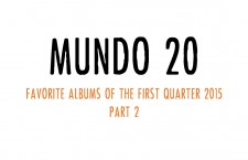 Mundo 20 – Favorite Albums of the First Quarter 2015 (Part 2)