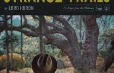First Impressions: Lord Huron, 'Strange Trails'