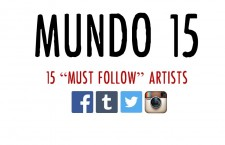 "Mundo 15 – Fifteen ""Must Follow"" Artists on Social Media"