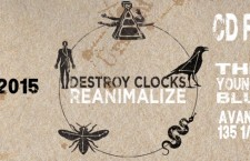Gig Pick Ottawa: Destroy Clocks REANIMALIZE CD Release