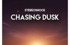 """Stereoshock – """"Chasing Dusk"""""""