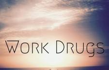 "Work Drugs – ""Hey Nineteen"""