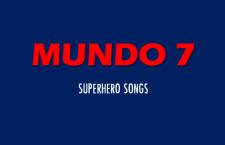 Mundo 7: Superhero Songs