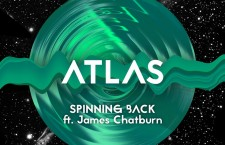 "Atlas ft. James Chatburn – ""Spinning Back"""