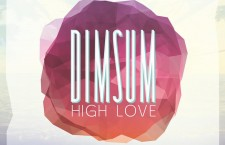 "Dim Sum's disco-electro-pop gem ""High Love"""