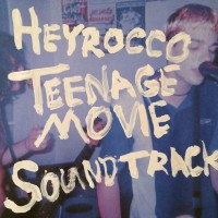 Heyrocco Teenage Movie Soundtrack