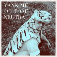 """Kinetics - """"Yank Me Out of Neutral"""""""