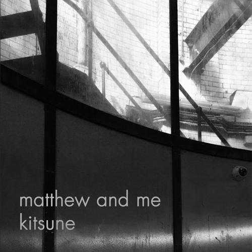 Matthew and Me - Kitsune