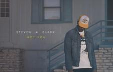 """Steven A. Clark – """"Not You"""""""