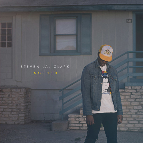 Steven A Clark - Not You