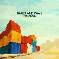 Trails and Ways-Pathology-cover