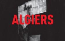 "Algiers – ""Algiers"""