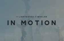 "The Lighthouse and The Whaler – ""In Motion"""
