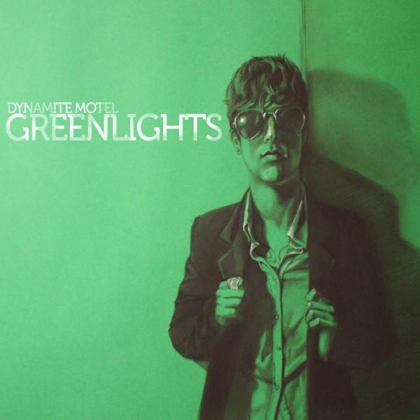 Dynamite Motel - Green Lights cover