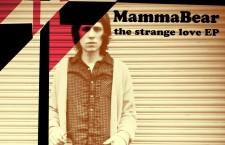 "MammaBear – ""The Strange Love EP"""