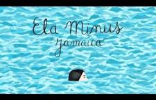 """Ela Minus – """"Jamaica"""""""