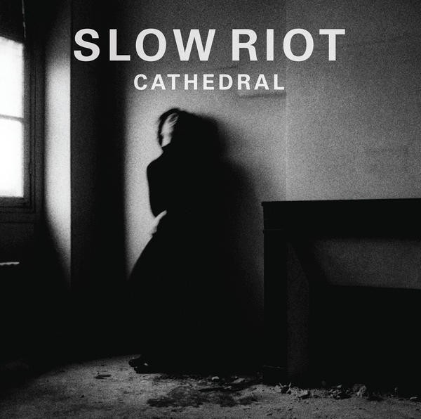 Slow Riot - Cathedral