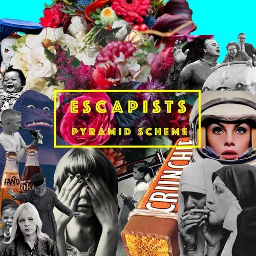 ESCAPISTS - Pyramid Scheme