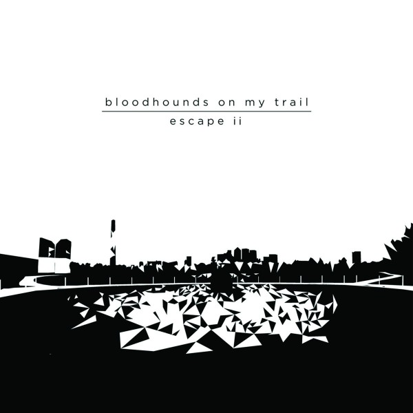 Bloodhounds On My Trail - Escape II