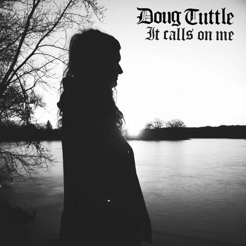 """Doug Tuttle - """"Falling To Believe"""""""