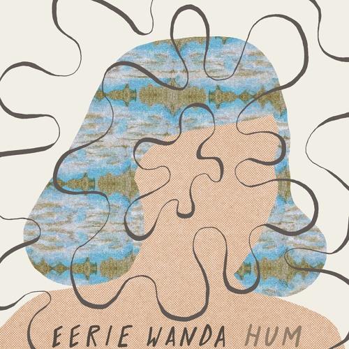 Eerie Wanda - I Am Over Here