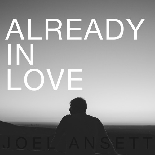 Joel Ansett - Already In Love