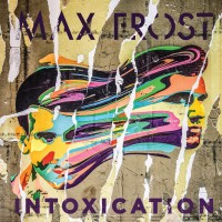 Max Frost - Intoxication