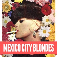 Mexico City Blondes - Mexico City Blondes