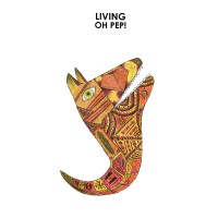 Oh Pep - The Living