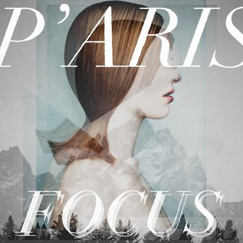 P'ARIS - Focus