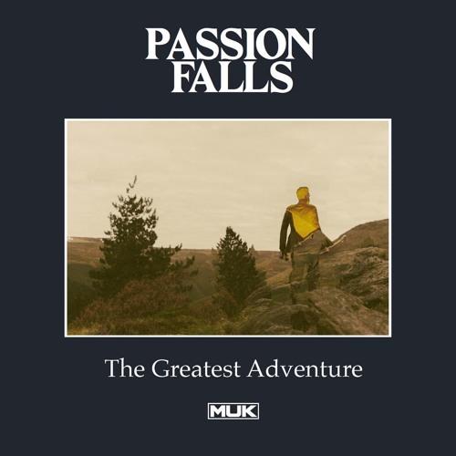 Passion Falls - The Greatest Adventure