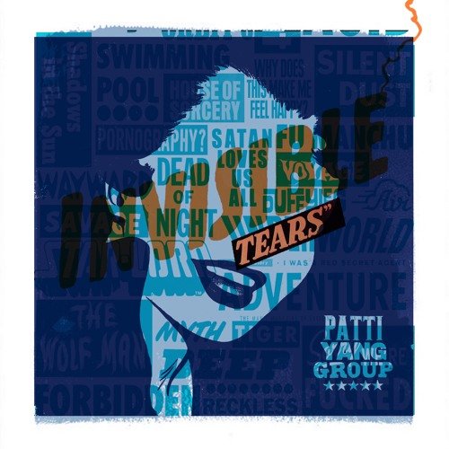 Patti Yang Group - Invisible Tears