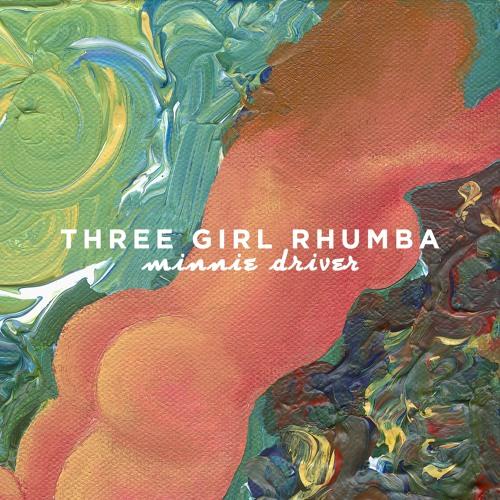 THREE GIRL RHUMBA - Minnie Driver