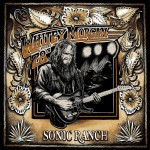Whitey Morgan and the 78's – Sonic Ranch