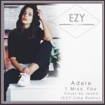 Adele - I Miss You (EZY Lima Ft. Jeoko Remix _ Cover)